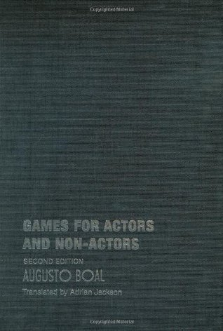 Games For Actors And Non Actors By Augusto Boal