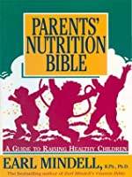 Parents' Nutrition Bible: A Guide to Raising Healthy Children