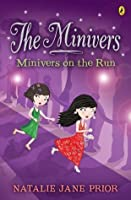 The Minivers: Minivers on the Run Book One