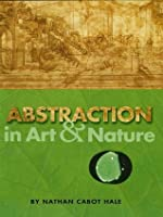 Abstraction in Art and Nature (Dover Art Instruction)