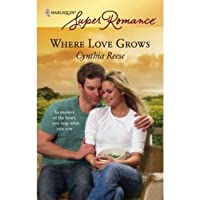 Where Love Grows (Harlequin Super Romance)