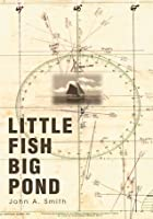 Little Fish Big Pond: foreword by Capt. Fatty Goodlander