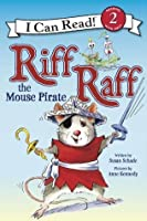 Riff Raff the Mouse Pirate (I Can Read Book 2)