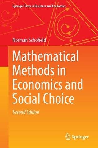 Mathematical Methods in Economics and Social Choice (Springer Texts in Business and Economics)