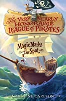 Magic Marks the Spot (The Very Nearly Honorable League of Pirates, #1)