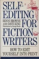 Self-Editing for Fiction Writers: Edit Yourself Into Print