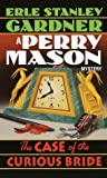 The Case of the Curious Bride (Perry Mason, #5)