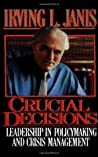 Crucial Decisions: Leadership in Policymaking and Crisis Management