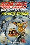 Atlantis Station  (Star Trek: The Next Generation - Starfleet Academy #5)