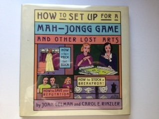 How to Set-Up for a Mah-Jongg Game and Other Lost Arts
