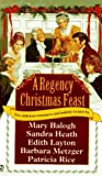 A Regency Christmas Feast by Mary Balogh