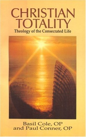 Christian Totality: Theology of the Consecrated Life