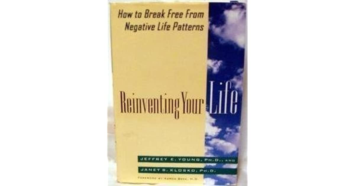 Reinventing Your Life: How to Break Free from Negative