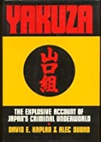 Yakuza: The Explosive Account Of Japan's Criminal Underworld