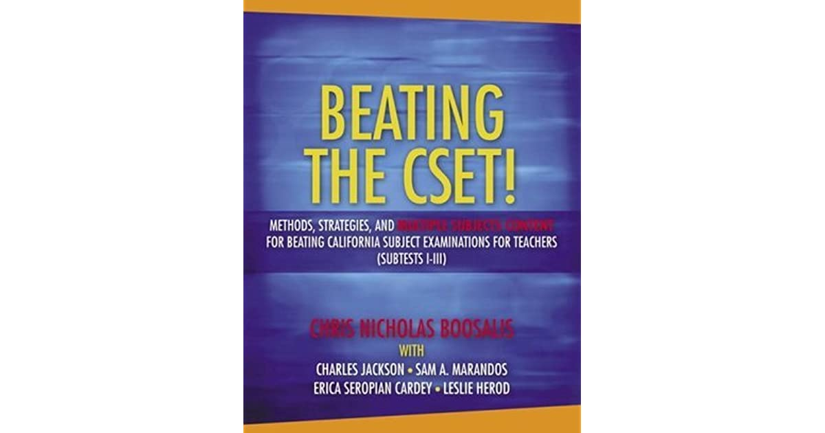 Beating the Cset! Methods, Strategies, and Multiple Subjects