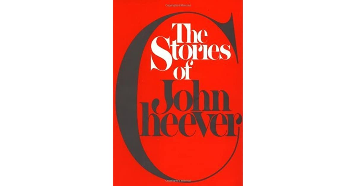 an analysis of the book the stories of john cheever The hartleys by john cheever, 1949 the magic trick: punishing his characters' typically middle-class selfishness with an atypically extreme consequence i must admit i did not see this story's ending coming.