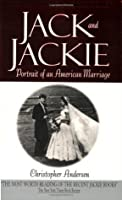 Jack and Jackie: Portrait of an American Marriage