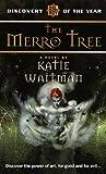 The Merro Tree by Katie Waitman