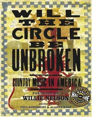 Will the Circle be Unbroken: Country Music in America