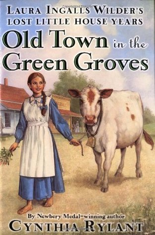 Old Town in the Green Groves by  Cynthia Rylant (5 star review)