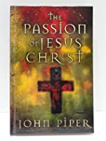 The Passion of Jesus Christ: 50 Reason Why He Came to Die.