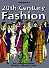 20th Century Fashion: The Complete Sourcebook