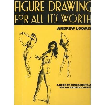 Figure Drawing For All Its Worth By Andrew Loomis