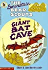 The Berenstain Bear Scouts in Giant Bat Cave