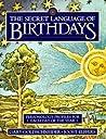 The Secret Language of Birthdays by Gary Goldschneider