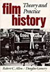 Film History: Theory and Practice