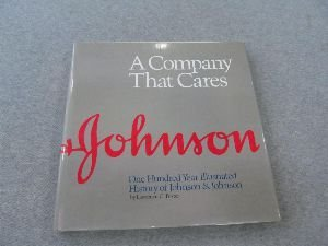 A Company That Cares: One Hundred Year Illustrated History of Johnson & Johnson