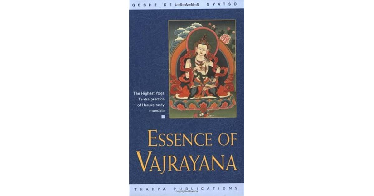 Essence of Vajrayana: The Highest Yoga Tantra Practice of