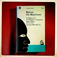 Before the Mayflower: A History of the Negro in America 1619 - 1964 (Pelican)