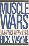 Muscle Wars: The Behind-the-Scenes Story of Competitive Bodybuilding