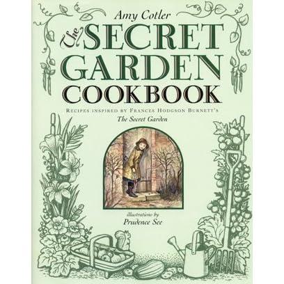 The Secret Garden Cookbook Recipes Inspired By Frances Hodgson Burnett 39 S The Secret Garden By