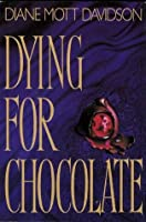 Dying for Chocolate (Goldy Bear Culinary Mystery #2)
