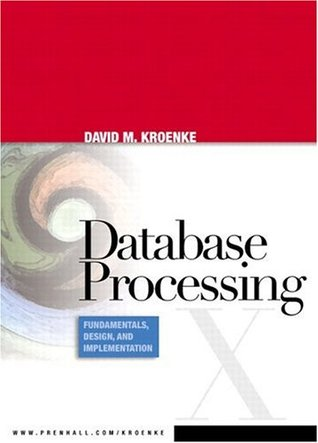 Database Processing by David M. Kroenke