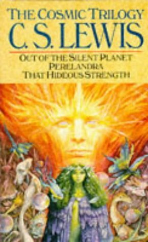 The Cosmic Trilogy: Out of the Silent Planet / Perelandra / That Hideous Strength