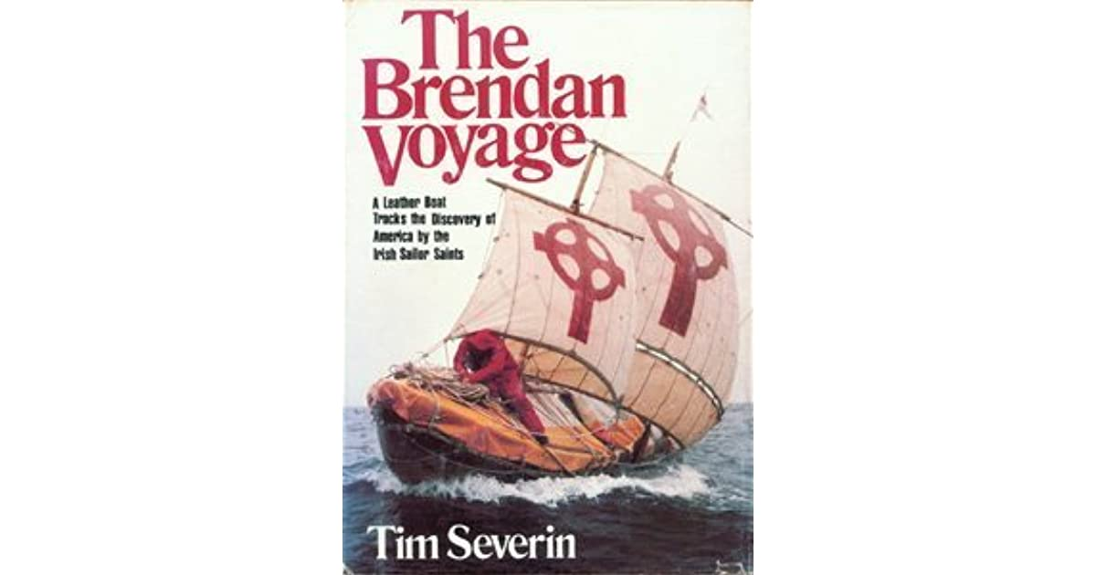 The brendan voyage a leather boat tracks the discovery of america the brendan voyage a leather boat tracks the discovery of america by the irish sailor saints by tim severin fandeluxe Image collections