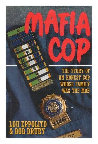Mafia Cop: The Story of an Honest Cop Whose Family Was the Mob