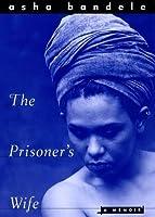 The Prisoner's Wife: A Memoir