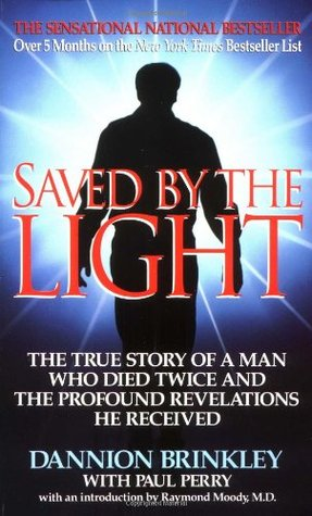 Saved by the Light: The True Story of a Man Who Died Twice