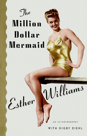 The Million Dollar Mermaid by Esther  Williams