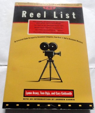 The Reel List: A Categorical Companion to Over 2,000 Memorable Films