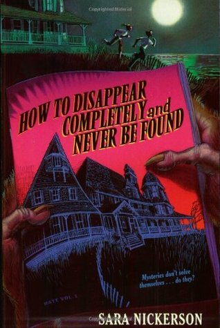 How to Disappear Completely and Never Be Found by Sara Nickerson