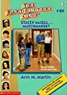 Stacey McGill... Matchmaker? (The Baby-Sitters Club, #124)