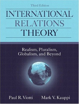 International Relations Theory: Realism, Pluralism, Globalism, and
