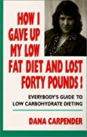 How I Gave Up My Low Fat Diet and Lost Forty Pounds!