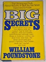 Big Secrets: The Uncensored Truth about All Sorts of Stuff You Are Never Supposed to Know