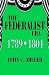 The Federalist Era, 1789-1801